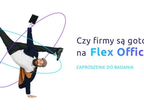 Czy firmy są gotowe na Flex Office? Zaproszenie do badania.